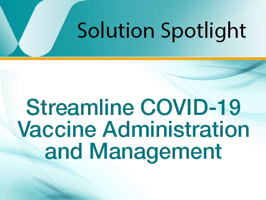 StreamlineCOVID-19 Vaccine Administration and Management
